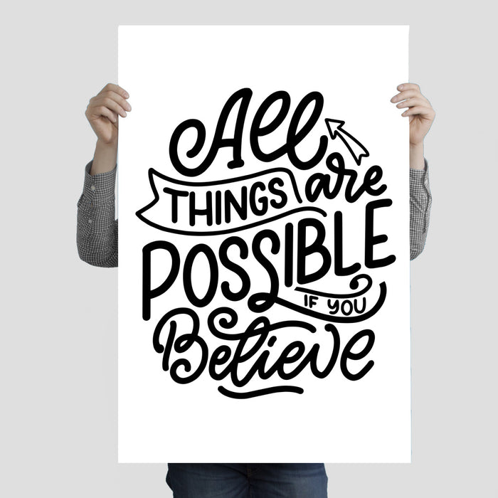 """All Things Are Possible If You Believe"" Poster Print 24 Inches x 36 Inches"