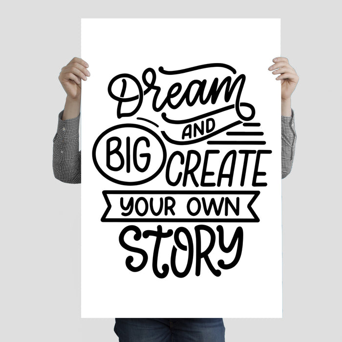 """Dream Big and Create Your Own Story"" Poster Print 24 Inches x 36 Inches"