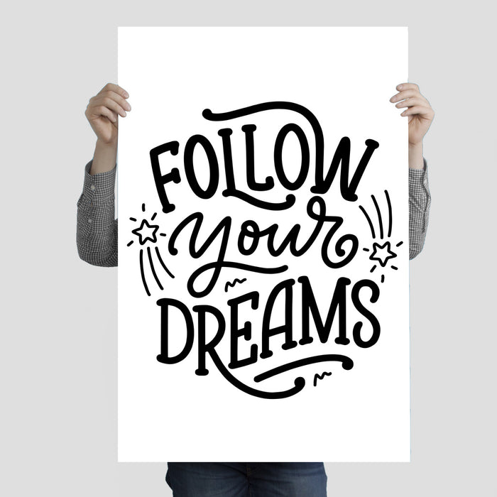 """Follow Your Dreams"" Poster Print 24 Inches x 36 Inches"
