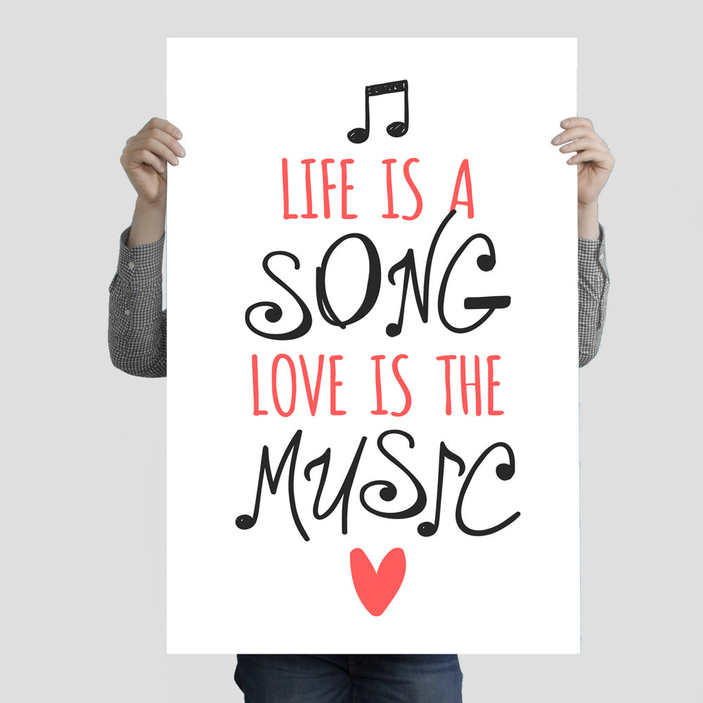"""Life Is A Song, Love Is The Music"" Poster Print 24 Inches x 36 Inches"