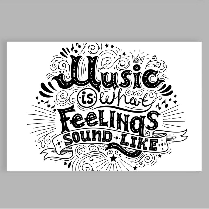 """Music Is What Feelings Sound Like"" Poster Print 24 Inches x 36 Inches"