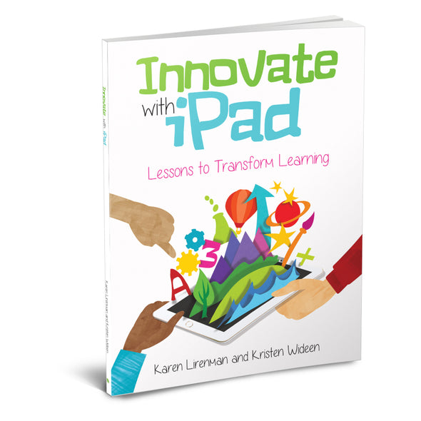 Innovate with iPad : Lessons to Transform Learning