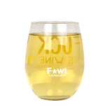"""F*ck It. It's Wine Time"" Wine Glass"