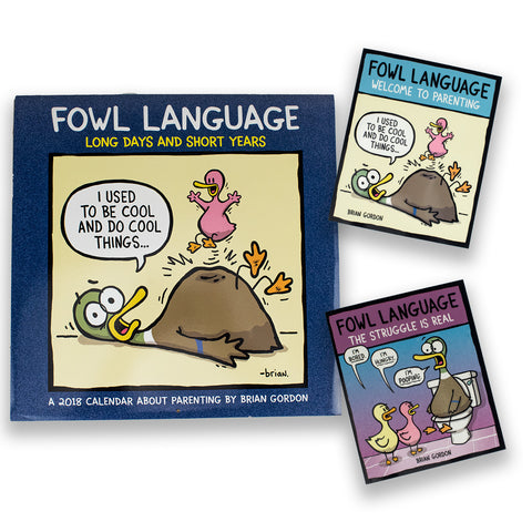 "Fowl Language: ""Welcome To Parenting"" , ""The Struggle Is Real"" and 2018 Wall Calendar Collection"