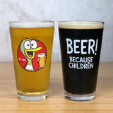"""BEER! Because Children"" Pint Glass"