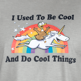 """I Used To Be Cool"" Unisex T-Shirt"