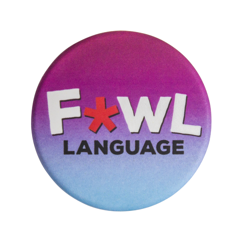 """Fowl Language"" Button"