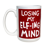 Losing My Elf-ing Mind Mug
