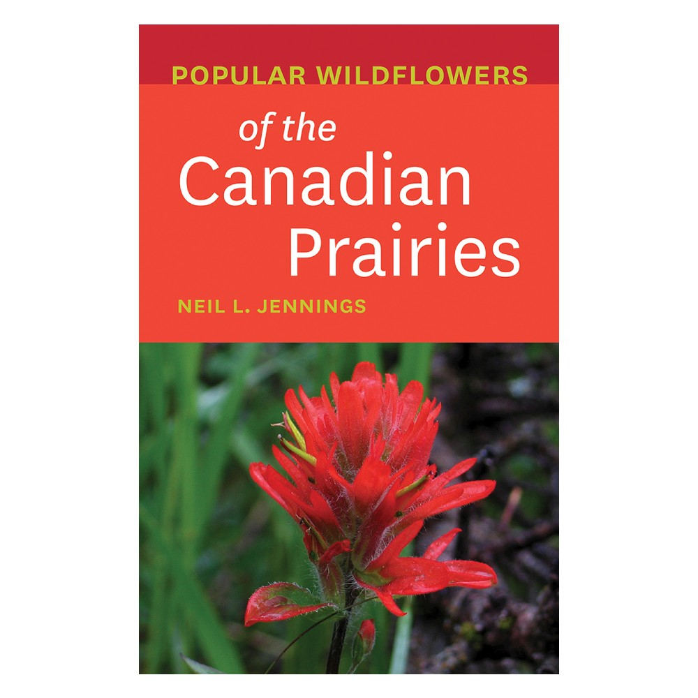 Popular Wildflowers of the Canadian Prairies