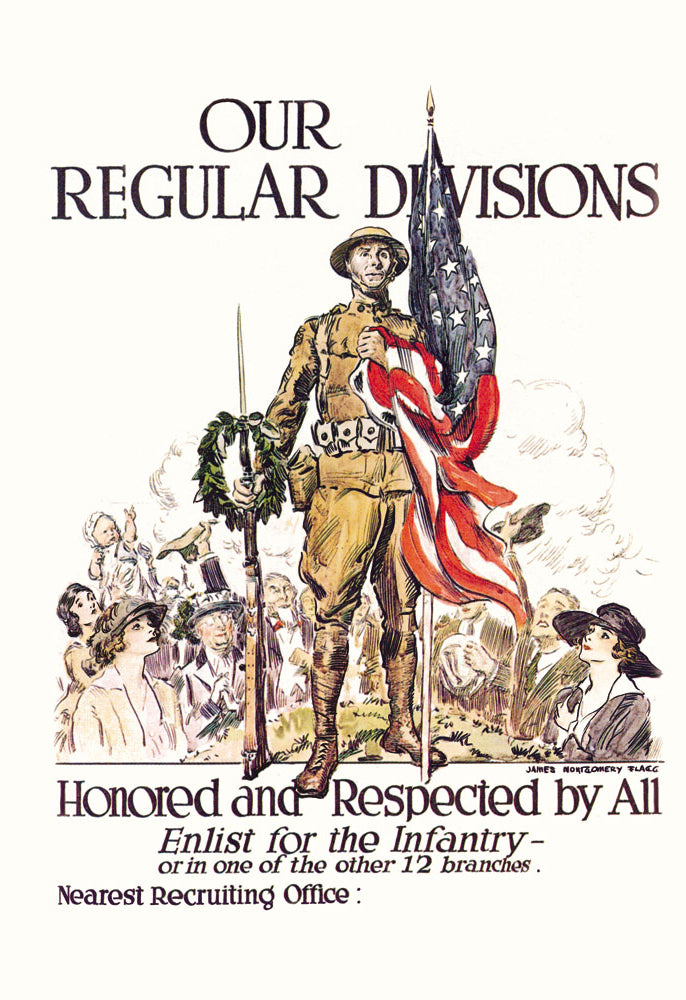 OUR REGULAR DIVISIONS - ENLIST FOR THE INFANTRY