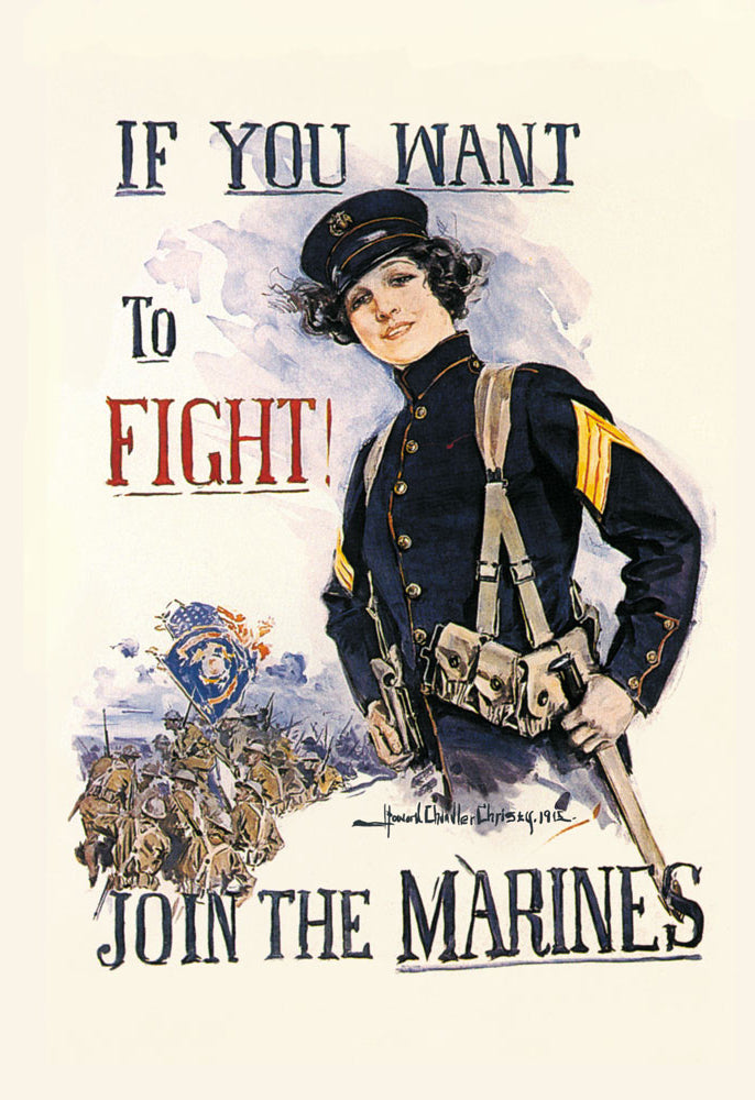 IF YOU WANT TO FIGHT! JOIN THE MARINES