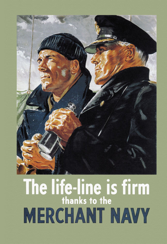 THE LIFE-LINE IS FIRM, THANKS TO THE MERCHANT NAVY
