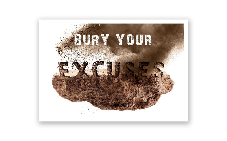 Bury Your Excuses