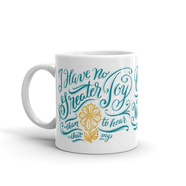 """No Greater Joy"" Mug  //  3 John 1:4"