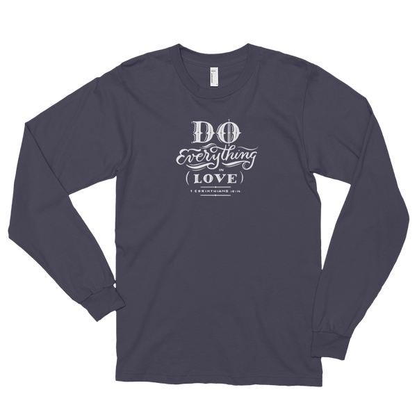 """Do Everything In Love"" Long Sleeve T-shirt (unisex)"