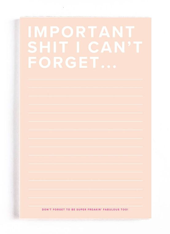 Important $#!T I Can't Forget - Funny Blush Notepad