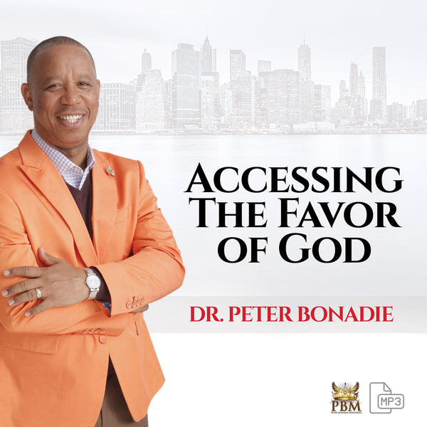 Accessing the Favor of God - Audio