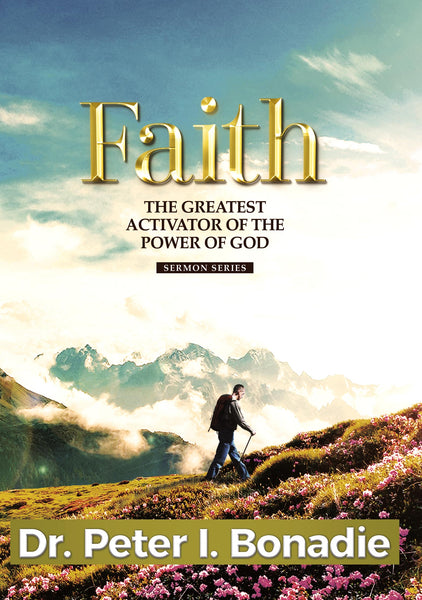 FAITH: THE GREATEST ACTIVATOR OF THE POWER OF GOD CD