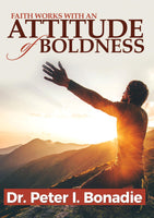 Faith Works With An Attitude of Boldness CD