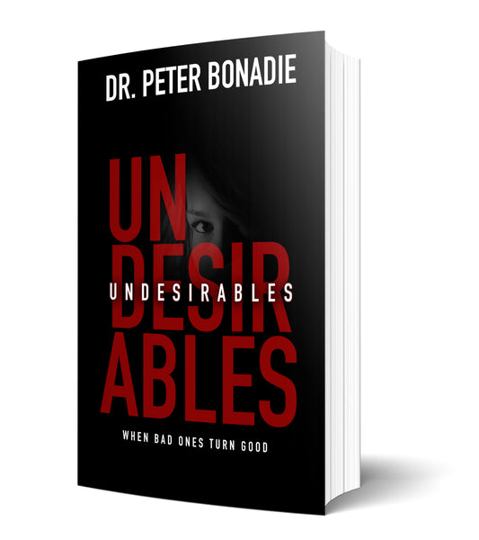 Undesirables - When Bad Ones Turn Good