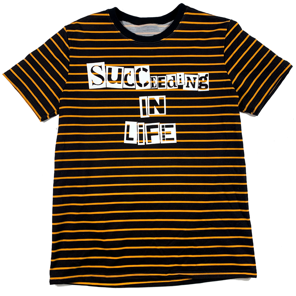 Succeeding In Life Striped Tee