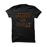 BLACK T SHIRT (JUST BE GREAT) - LIMITLESSXL