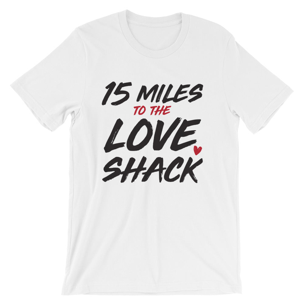 Love Shack Unisex T-Shirt