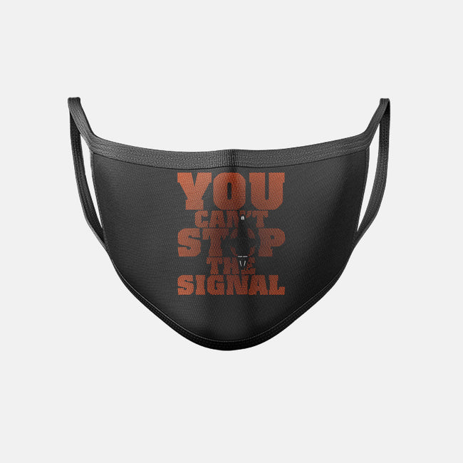 You Can't Stop the Signal-unisex basic face mask-geekchic_tees