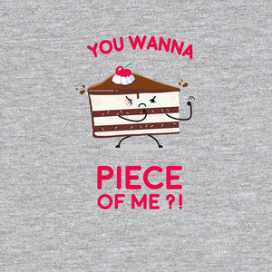 You Want A Piece Of Me?!