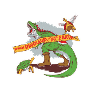 When Dinos Ruled the Earth