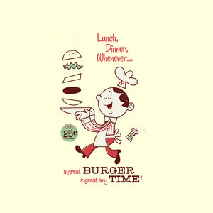 great BURGER any TIME