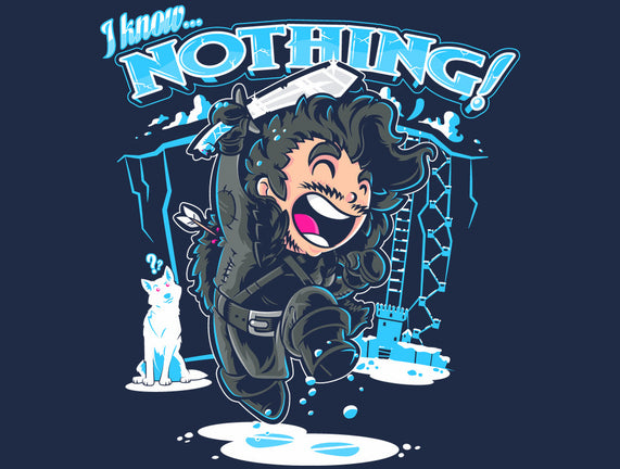 I Know Nothing!!!