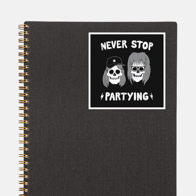 Never Stop Partying-none glossy sticker-zackolantern
