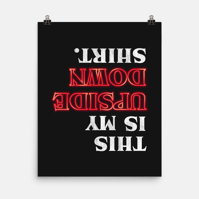 My Upside Down Shirt-none matte poster-THRASHERR