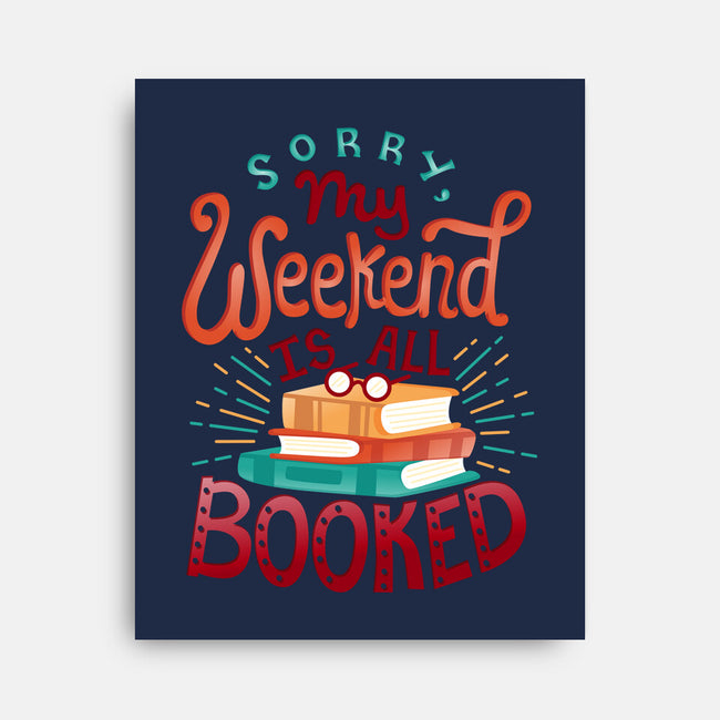 My Weekend is Booked-none stretched canvas-risarodil