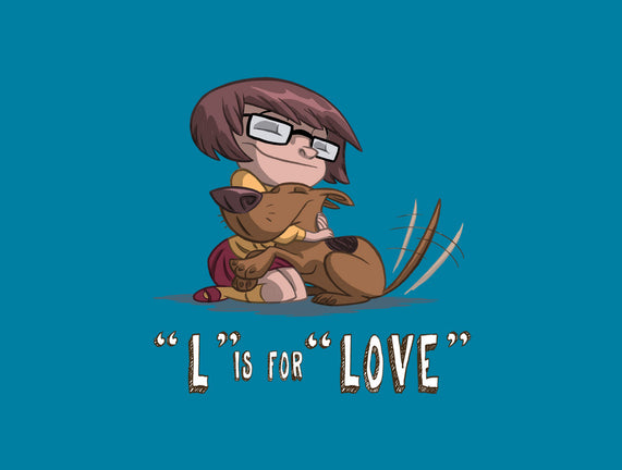 L is for Love
