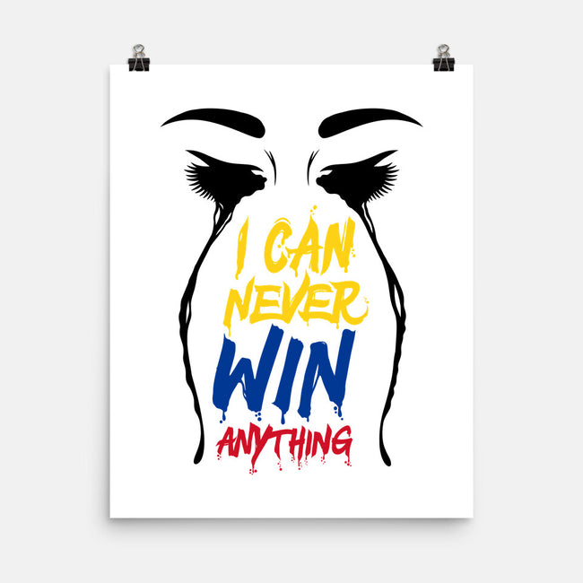I Can Never Win Anything-none matte poster-GillesBone