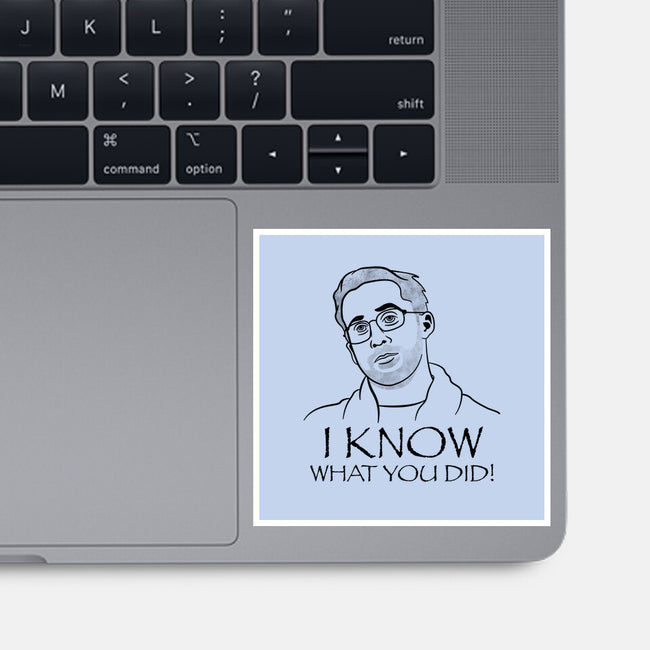 I Know What You Did-none glossy sticker-Beware_1984