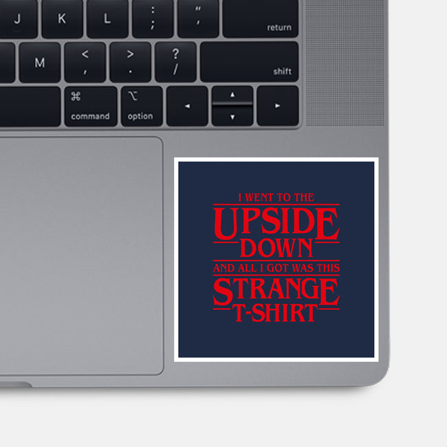 I Went to the Upside Down-none glossy sticker-Olipop