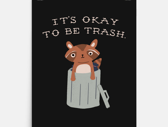 It's Okay to Be Trash