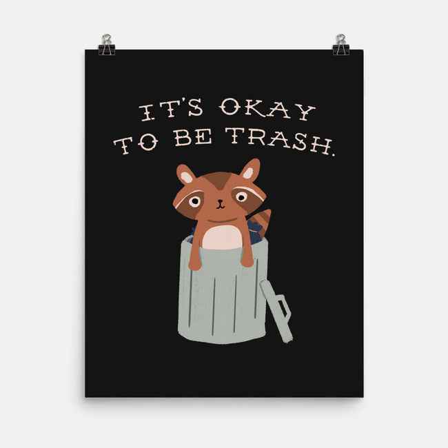 It's Okay to Be Trash-none matte poster-Mykelad