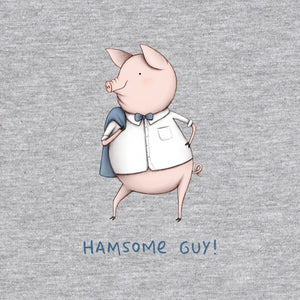 Hamsome Guy!