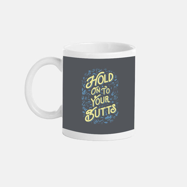 Hold On to Your Butts-none glossy mug-Tabners