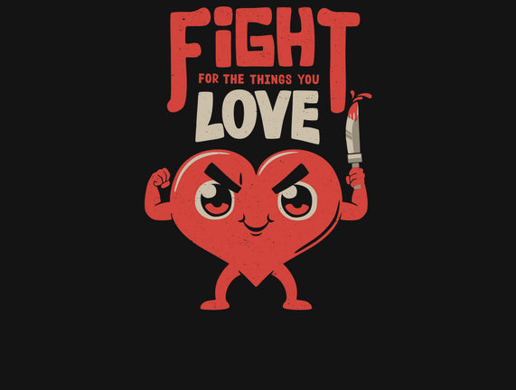 Fight For the Things You Love