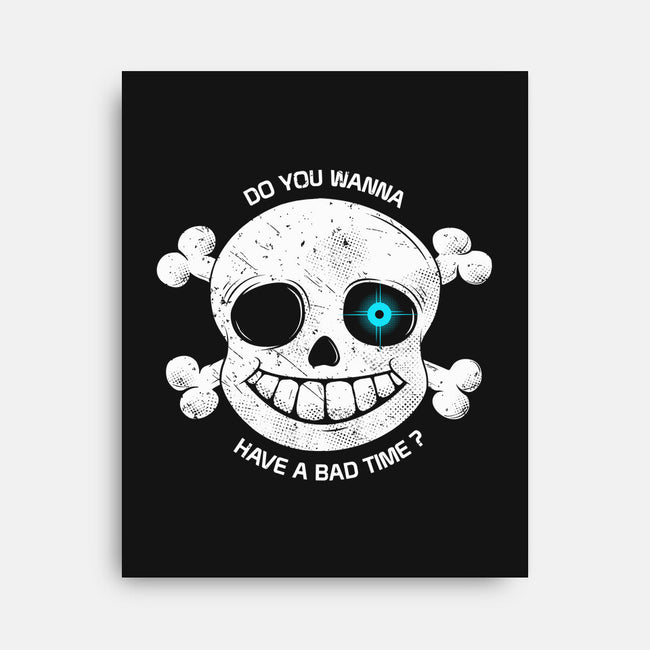 Do You Wanna Have a Bad Time?-none stretched canvas-ducfrench