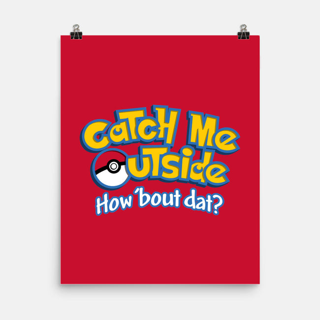 Catch Me Outside-none matte poster-Stank