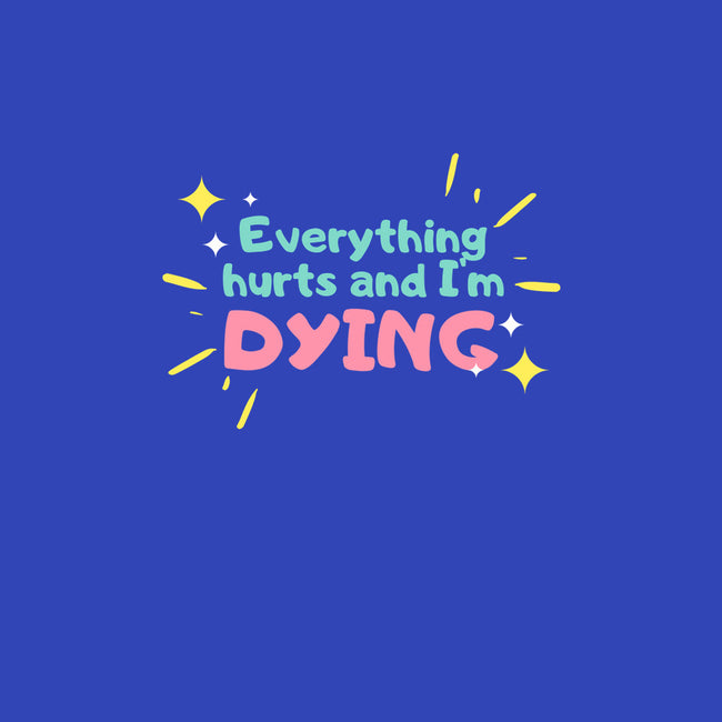 Everything Hurts & I'm Dying-mens heavyweight tee-glitterghoul