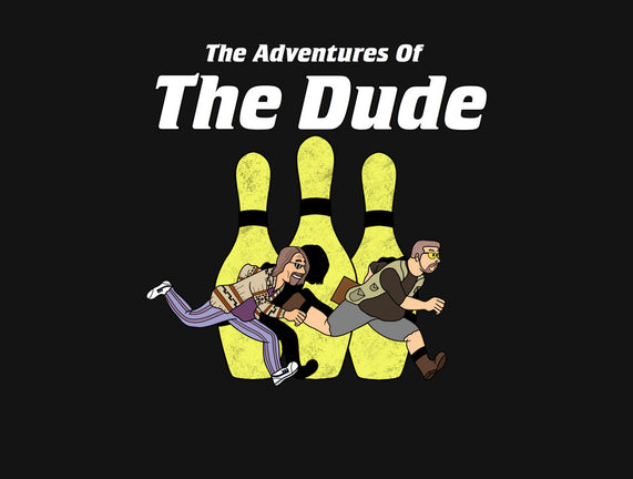 The Adventures of The Dude