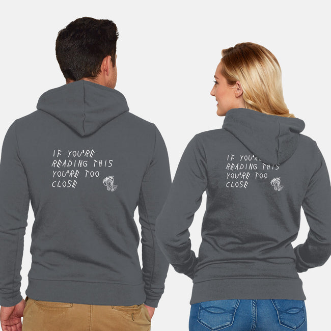 Too Close-unisex zip-up sweatshirt-TeeFury