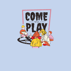 Come to Play